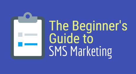The Beginner's Guide to SMS Marketing [Infographic]