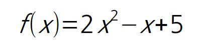 f(x) = 2x^2 - x + 5