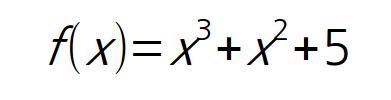 f(x) = x^3 + x^2 +5